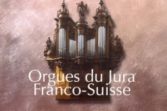 Orgues du Jura franco-suisse vol.1